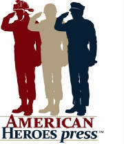 American Heroes Press is the publisher of books by fire fighters, police officers, law enforcement personnel and miltiary servicemembers.
